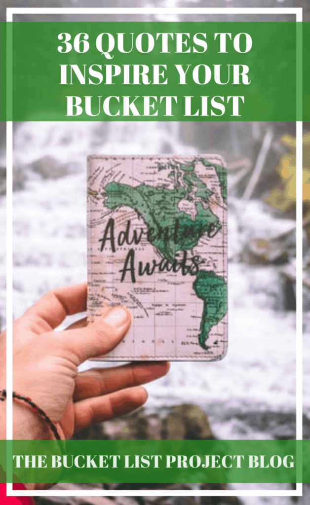 36 Quotes To Inspire Your Bucket List The Bucket List Project